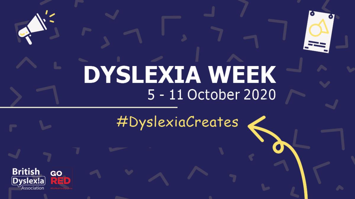 Dyslexia Awareness Week, 5-10 October 2020, #DyslexiaCreates